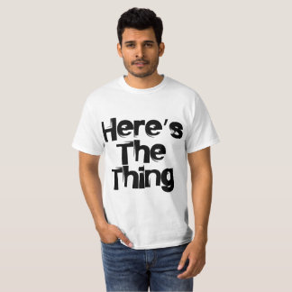 Ist hier die Sache T-Shirt