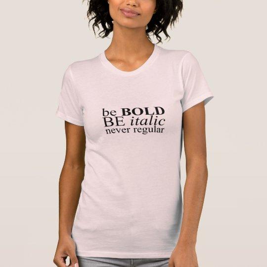 ` Ist mutiger ` T - Shirt