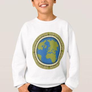 Ist Tag der Erde täglich Sweatshirt