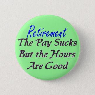 Ist zum Kotzen Stunden des Ruhestandslohns gut Runder Button 5,7 Cm