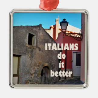 Italians do it better quadratisches silberfarbenes ornament