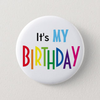 It's MY BIRTHDAY Stift Runder Button 5,7 Cm