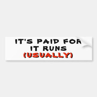 It's Paid For And Runs Usually Autoaufkleber