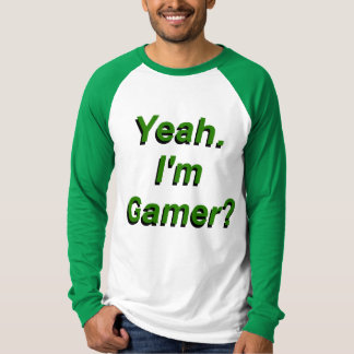 Ja. Ich bin Gamer? T-Shirt