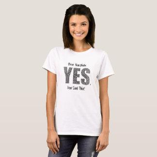 Ja Narchole - Sie sagten das! T-Shirt