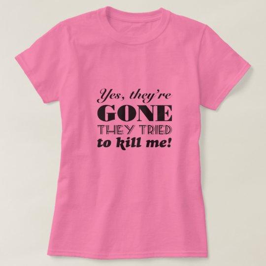 Ja sind sie gegangener T-Shirt