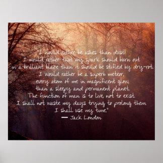 Jack-London-Zitat über lebendes Leben! Poster