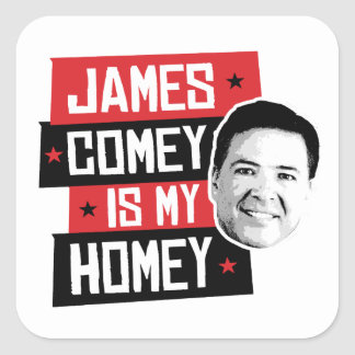 James Comey ist mein Homey - - Quadratischer Aufkleber