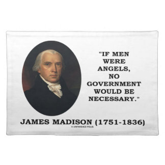 James Madison, wenn Männer Engel keine Regierung Tischset