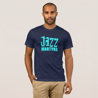 Jazz Martyrs T - Shirt