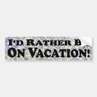 Je serais plutôt des vacances - adhésif pour pare- autocollant de voiture