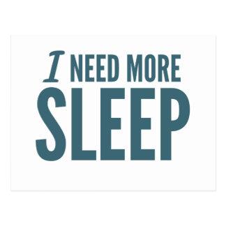 """""""Je slogan drôle ai besoin de plus de sommeil"""" Cartes Postales"""