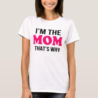 je suis la maman qui est pourquoi t-shirt