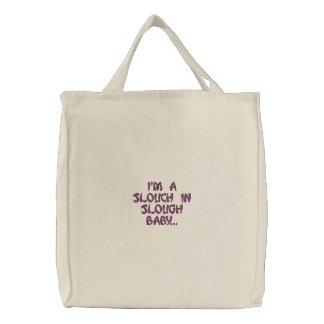 """""""Je suis un slouch dans le bébé de Slough…"""" sac à"""