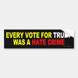 Jede Abstimmung für Trumpf war ein Hass-Verbrechen Autoaufkleber