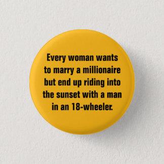 Jede Frau will, um einen Millionaire zu heiraten… Runder Button 2,5 Cm
