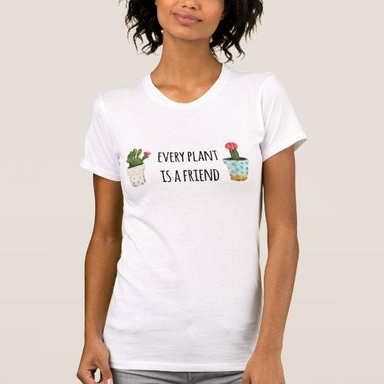 Jede Pflanze ist ein Freund T-Shirt