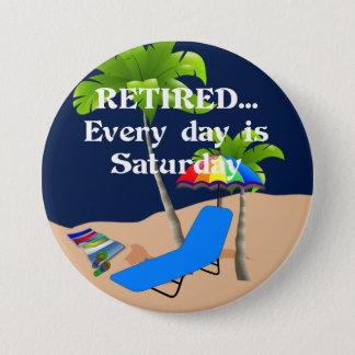 … Jeden Tag gezogen Samstag zurück Runder Button 7,6 Cm