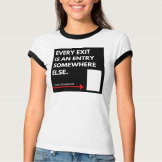 Jeder Ausgang ist ein Eintritts-irgendwo sonst T-Shirt