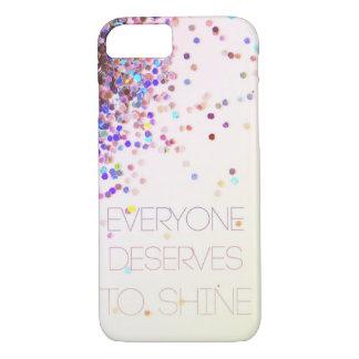 """""""Jeder verdient, Glitter iPhone 7 Fall zu glänzen"""" iPhone 7 Hülle"""