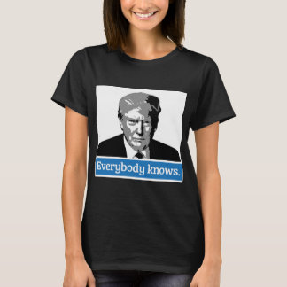 Jeder weiß T-Shirt