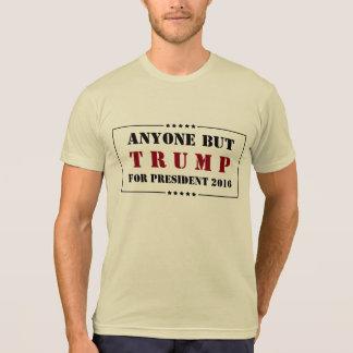 Jedermann aber Trumpf-2016 Wahl - KEIN Trumpf T-Shirt
