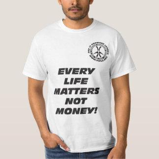 Jedes Leben ist nicht Geld von Bedeutung T-Shirt