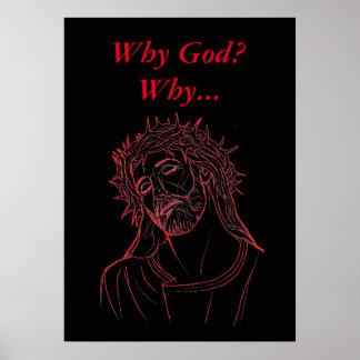 Jesus Christus mit Dornenkrone, warum Gott? Warum… Poster