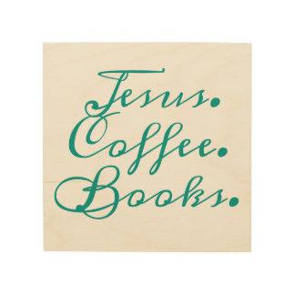 Jesus, Kaffee, Bücher: Hölzerne Wand-Kunst Holzdruck