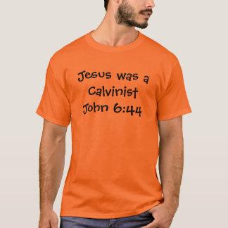 Jesus war ein kalvinistisches John-6:44 T-Shirt