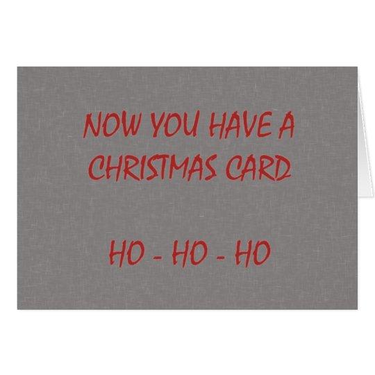 Jetzt haben Sie eine Weihnachtskarte Karte