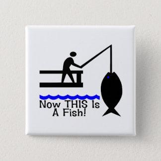 Jetzt ist DIESES ein Fisch Quadratischer Button 5,1 Cm