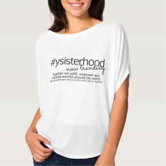 Jetzt neigendes YSisterhood T-Shirt