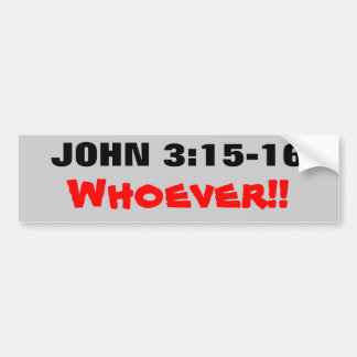 John-3:15 - 16 wer auch immer! autoaufkleber