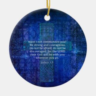 Joshua-1:9 Bibel-Vers über Stärke Keramik Ornament