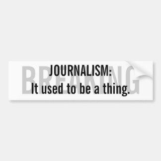 """""""Journalismus: Er verwendete, um eine Sache zu Autoaufkleber"""