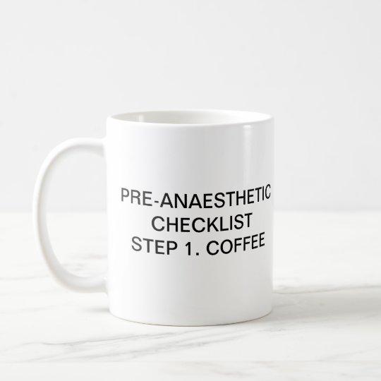 KAFFEE DES PRE-ANAESTHETIC CHECKLISTEN-SCHRITT-1 TASSE