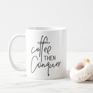 KAFFEE EROBERN DANN moderne Hand beschriftetes Kaffeetasse