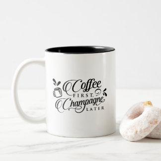 Kaffee erste Champagne später Zweifarbige Tasse