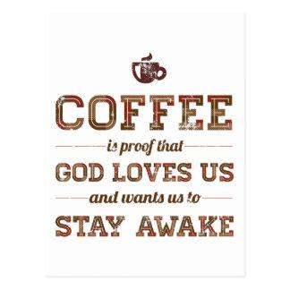 Kaffee ist Beweis dieser Gott-Lieben wir Postkarte