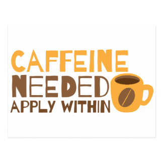 Kaffee-Koffein benötigt, INNEN ZUZUTREFFEN Postkarte