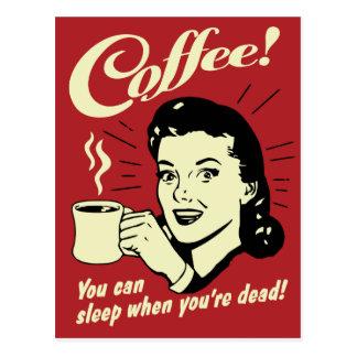 Kaffee können Sie schlafen, wenn Sie tot sind Postkarte