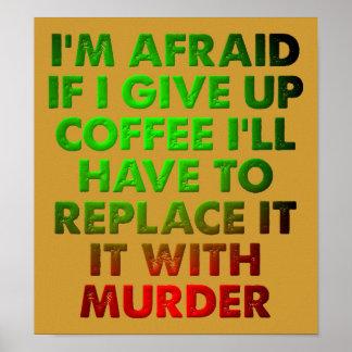 Kaffee-oder Mord-lustiges Plakat-Zeichen Poster