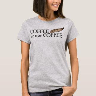 Kaffee oder nicht Kaffee Shakespeare (Co ffee = T-Shirt