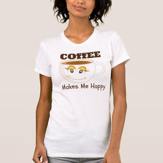 Kaffee stellt mich glücklichen Kaffee-T - Shirt