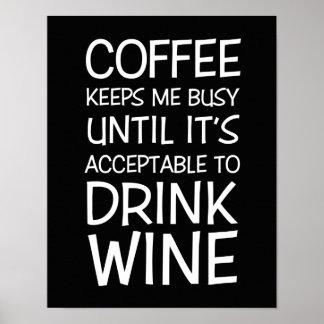 Kaffee-und Wein-Spaß-Zitat-Plakat Poster