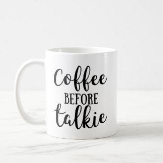 Kaffee vor Talkie Kaffeetasse