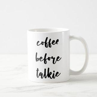 Kaffee vor Talkiekaffee-Tasse Kaffeetasse