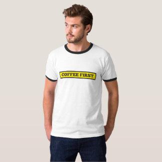 Kaffee zuerst T-Shirt