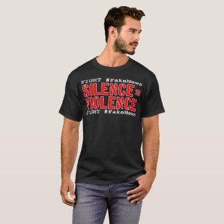 Kampf #FakeNews: Ruhe entspricht der Gewalt T-Shirt